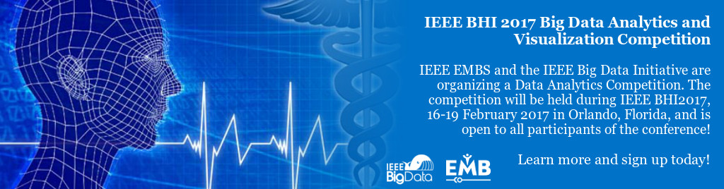 IEEE BHI 2017 Big Data Analytics and Visualization Competition. IEEE EMBS and the IEEE Big Data Initiative are organizing a Data Analytics Competition. The competition will be held during IEEE BHI2017, 16-19 February 2017 in Orlando, Florida, and is open to all participants of the conference! Learn more and sign up today!
